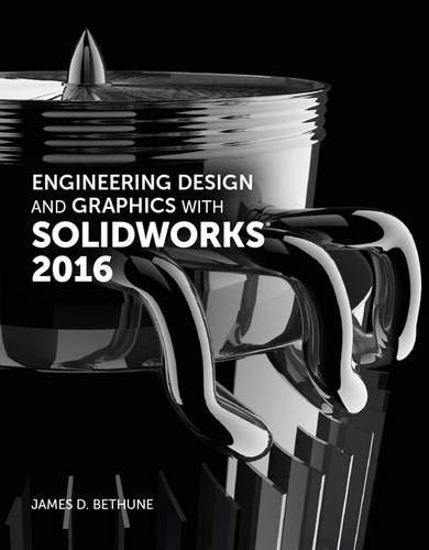 9780134507699: Engineering Design and Graphics with SolidWorks 2016