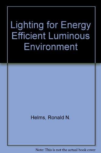 Lighting for Energy Efficient Luminous Environment: Helms, Ronald N.;