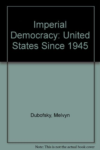 9780134517407: Imperial Democracy: United States Since 1945