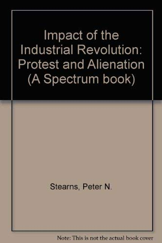 Impact of the Industrial Revolution: Protest and Alienation (A Spectrum book)