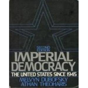 9780134517667: Imperial Democracy: The United States Since 1945