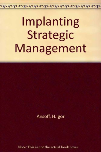 Implanting Strategic Management: Ansoff, H.Igor