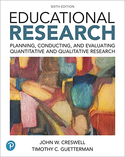 9780134519364: Educational Research: Planning, Conducting, and Evaluating Quantitative and Qualitative Research (6th Edition)