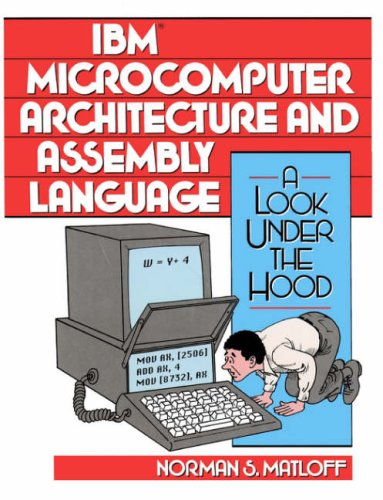 9780134519982: IBM Microcomputer Architecture and Assembly Language: A Look Under The Hood