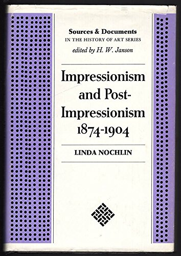 Impressionism and Post-Impressionism, 1874-1904; Sources and Documents: nochlin, linda