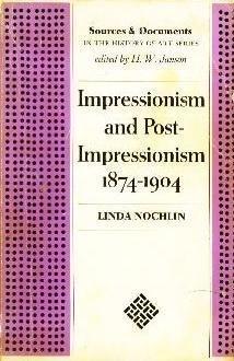 Impressionism and post-impressionism, 1874-1904 : sources and: Nochlin, Linda