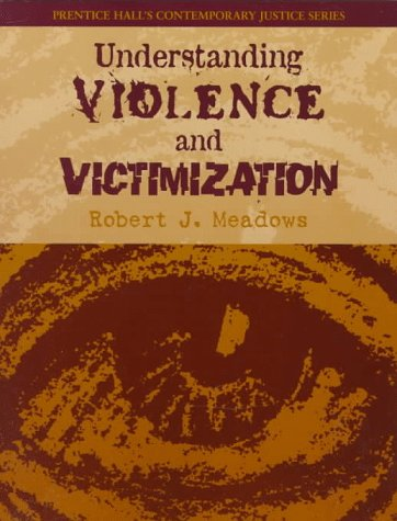 9780134521299: Understanding Violence and Victims of Violence (Contemporary Justice Series.)