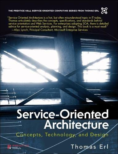 9780134524450: Service-Oriented Architecture (paperback): Concepts, Technology, and Design (The Prentice Hall Service Technology Series from Thomas Erl)
