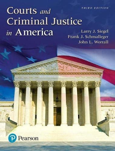Courts and Criminal Justice in America (3rd: Siegel, Larry J;