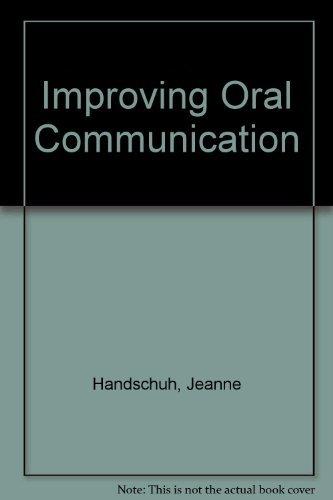 Improving Oral Communication: A Pronunciation Oral-Communication Manual: Jeanne Handschuh, Alma