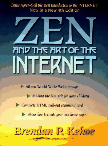 9780134529141: Zen and the Art of the Internet: A Beginner's Guide (Prentice Hall Series in Innovative Technology)