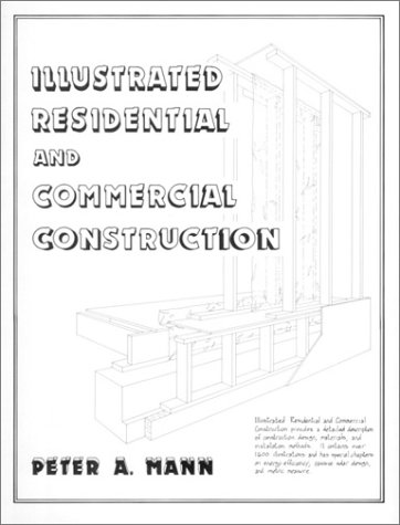 Illustrated Residential and Commercial Construction: Peter Mann