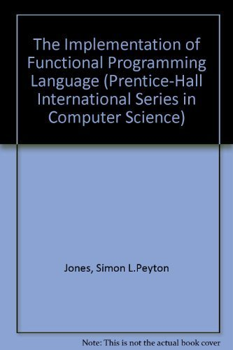 9780134533339: The Implementation of Functional Programming Languages (Prentice-Hall International Series in Computer Science)