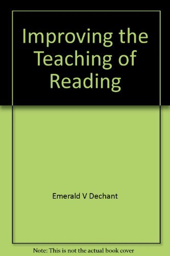 Improving the teaching of reading: Emerald V Dechant