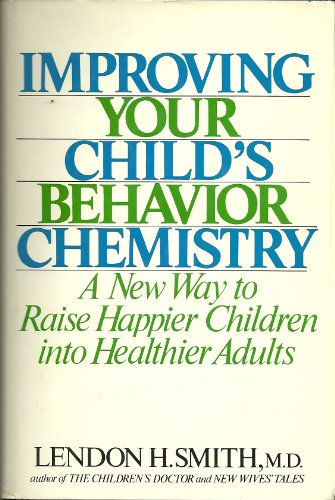 9780134534497: Improving your child's behavior chemistry