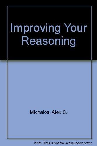 9780134534657: Improving Your Reasoning