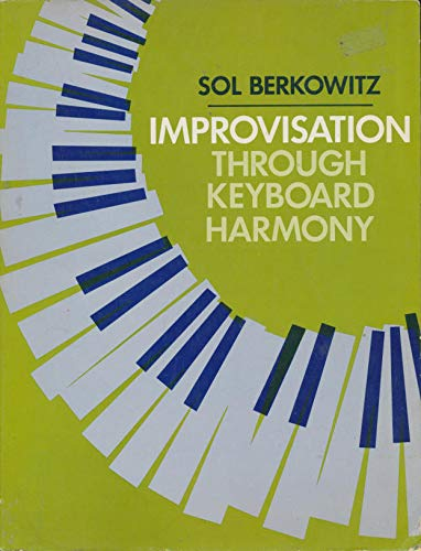 9780134534725: Improvisation Through Keyboard Harmony