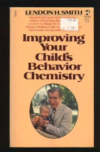 Improving Your Child's Behavior Chemistry (0134534816) by Lendon H. Smith