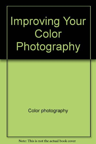 9780134535227: Improving your color photography (Master class photography series)