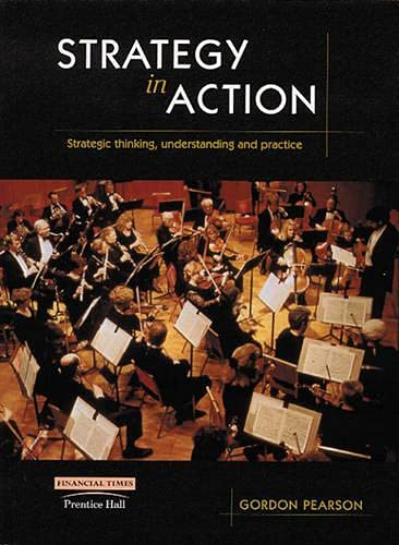 9780134535807: Strategy in Action: Strategic Thinking, Understanding and Practice