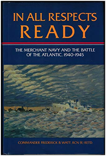 9780134536309: In All Respects Ready: Merchant Navy and the Battle of the Atlantic, 1940-45