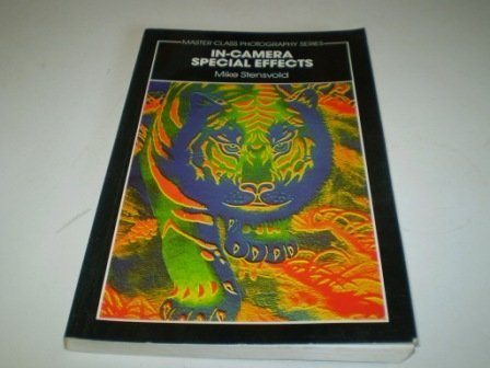 9780134537955: In-Camera Special Effects (Master Class Photography Series)
