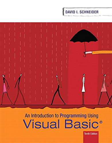 Introduction to Programming Using Visual Basic (10th Edition): David I. Schneider