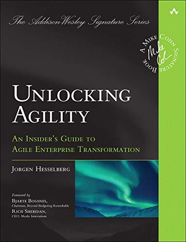 9780134542843: Unlocking Agility: An Insider's Guide to Agile Enterprise Transformation (Addison-Wesley Signature Series (Cohn))