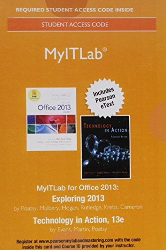 Myitlab 2013 with Pearson Etext -- Access Card -- For Exploring 2013 with Technology in Action 13e:...