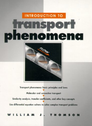 Introduction to Transport Phenomena: William J. Thomson