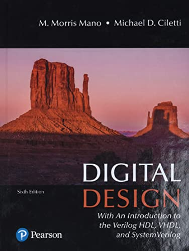 9780134549897: Digital Design: With an Introduction to the Verilog HDL, VHDL, and SystemVerilog (6th Edition)