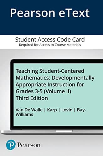 Teaching Student-Centered Mathematics: Developmentally Appropriate Instruction for: Van de Walle,