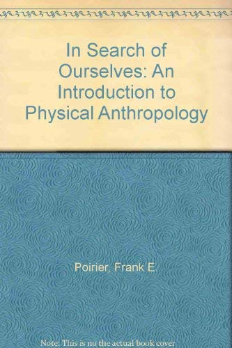 9780134557830: In Search of Ourselves: An Introduction to Physical Anthropology