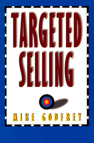 9780134567990: Targeted Selling: Change Your Behavior and Get That Sale
