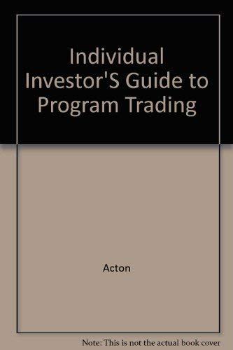 Individual Investor's Guide to Program Trading: Miller, Jeffrey D.;