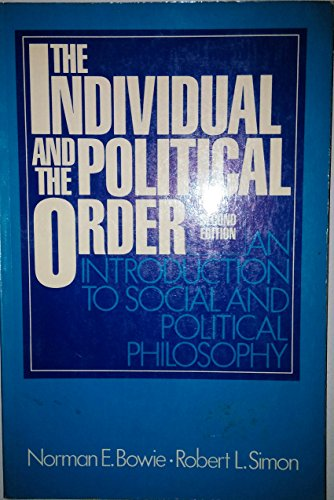 9780134571515: The Individual and the Political Order: An Introduction to Social and Political Philosophy