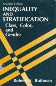 9780134573755: Inequality and Stratification: Class, Color, and Gender