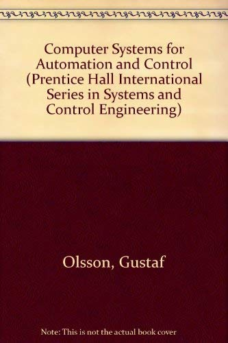 Computer Systems for Automation and Control (Prentice: Gustaf Olsson