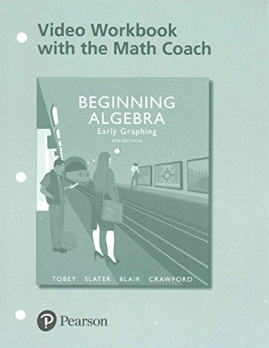 9780134582061: Beginning Algebra: Early Graphing MyMathLab PLUS Video Notebook with the Math Coach (4th Edition)