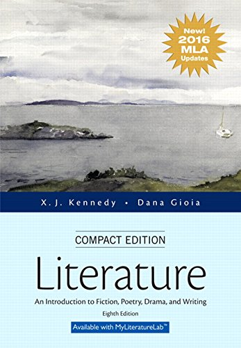 9780134586458: Literature: An Introduction to Fiction, Poetry, Drama, and Writing, Compact Edition, MLA Update Edition (8th Edition)