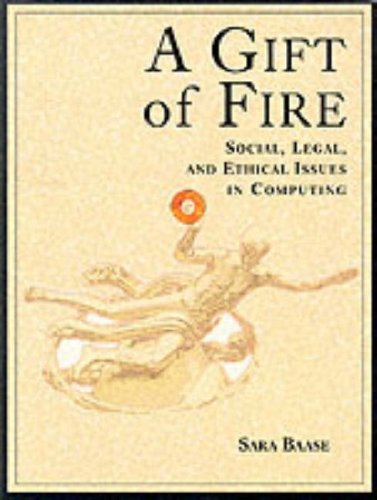 9780134587790: Gift of Fire, A: Social, Legal, and Ethical Issues in Computing