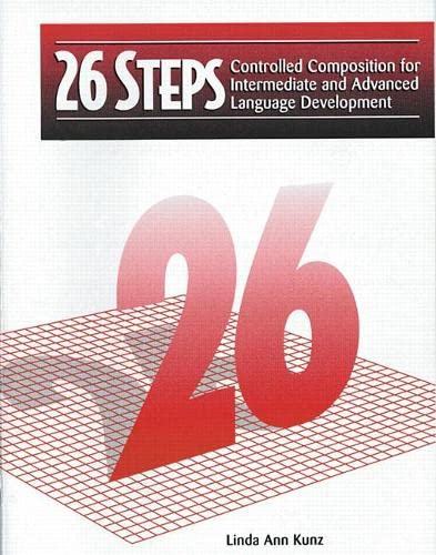 9780134587875: 26 Steps: Controlled Composition for Intermediate and Advanced Language Development (Student Book)