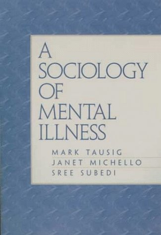 9780134596372: Sociology of Mental Illness, A