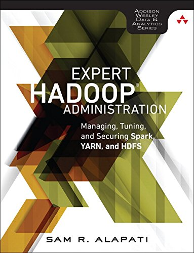 9780134597195: Expert Hadoop Administration: Managing, Tuning, and Securing Spark, YARN, and HDFS (Addison-Wesley Data & Analytics Series)