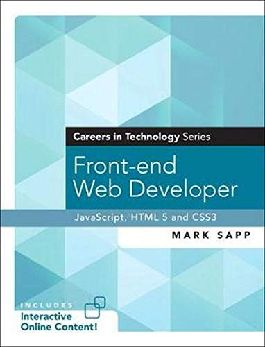 9780134597218: Front-end Web Developer (Careers in Technology Series): JavaScript, HTML5, and CSS3 (Bootcamp)