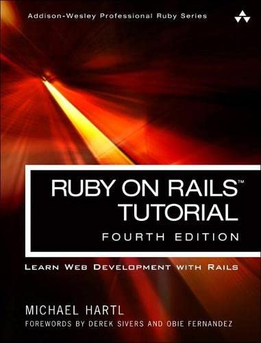 9780134598628: Ruby on Rails Tutorial: Learn Web Development with Rails (Addison-wesley Professional Ruby)