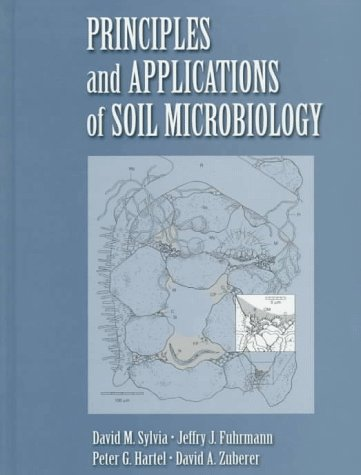 9780134599915: The Principles and Applications of Soil Microbiology