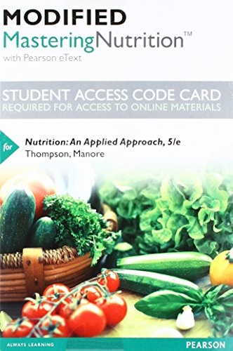 Modified Mastering Nutrition with MyDietAnalysis with Pearson eText -- Standalone Access Card -- for Nutrition: An Applied Approach Modified Mastering Nutrition with MyDietAnalysis with Pearson eText -- Standalone Access Card -- for Nutrition: An Applied Approach (5th Edition), Tho