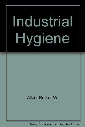 Industrial Hygiene (9780134612027) by Robert W. Allen; etc.