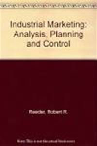 9780134615424: Industrial Marketing: Analysis, Planning and Control